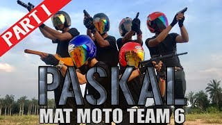 PART 1 PASKAL: Mat Moto Team 6 | Short Film