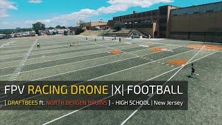 FPV Racing Drone |X| FOOTBALL - [ DraftBees ft. North Bergen Bruins ]