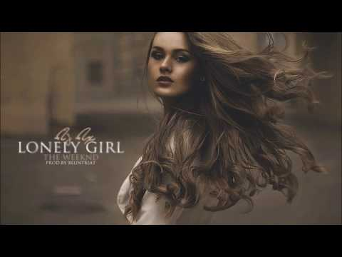 DJ DX feat.(The Weeknd) - Lonely Girl (Prod.by) Bluntbeat