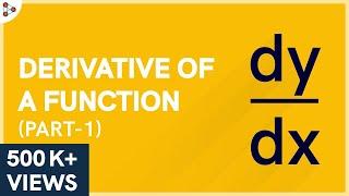 Calculus | Derivatives of a Function - Lesson 7 | Don't Memorise