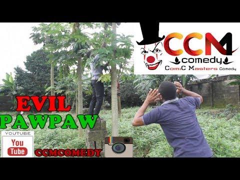 EVIL PAWPAW (CCMCOMEDY)