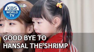 Good bye to Hansal the shrimp [The Return of Superman/2020.05.03]