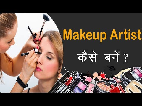 Makeup Artist Course: How to Become a Makeup Artist   Makeup Artist Kaise Bane