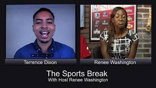 The Sports Break with Renee Washington- August 25th with Terrance Dixon