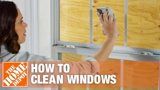How to Clean Windows | The Home Depot
