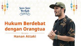 Sore-Sore Berkah Eps. 13 Bersama Ustaz Hanan Attaki: Hukum Berdebat dengan Orangtua