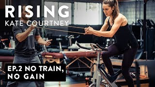 Rising – Ep 2: No Train No Gain W Kate Courtney