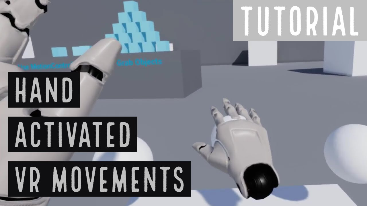 VR Pawn Movement using Hand Activated Controls - Unreal Engine 4 Tutorial