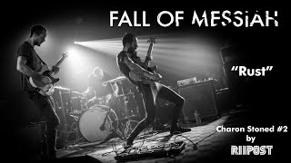 """Fall Of Messiah - """"Rust"""" [Live Charon Stoned #2 by Riipost]"""