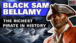 Black Sam Bellamy: The Richest Pirate in History
