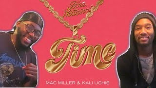 Free Nationals, Mac Miller, Kali Uchis   Time (Audio) (REACTION)