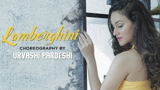 Lamberghini | Choreography By Urvashi Pardeshi | The Doorbeen Feat Ragini | Punjabi Song 2018
