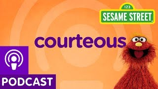 Sesame Street: Courteous (Word on the Street Podcast)