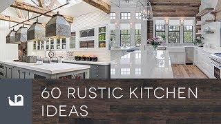 60 Rustic Kitchen Ideas
