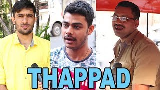 Is it Justified to slap someone in the name of LOVE? - hear what people have to say about  'Thappad'