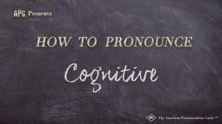 How to Pronounce Cognitive  |  Cognitive Pronunciation