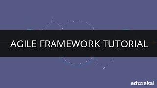 Agile Framework | Agile Scrum | Agile Tutorial for Beginners | Edureka