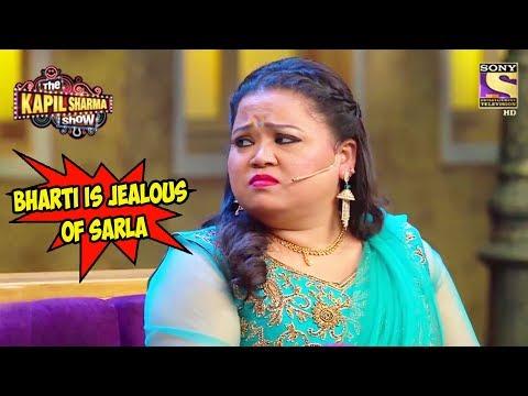 Bharti Is Jealous Of Sarla - The Kapil Sharma Show