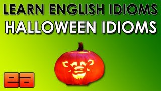 Halloween Idioms - Learn English Idioms - Halloween English Lesson - EnglishAnyone.com