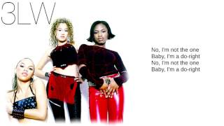 3LW: 01. No More (Baby, I'ma Do Right) (Lyrics)