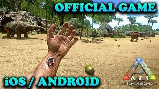 ARK SURVIVAL EVOLVED - iOS / ANDROID GAMEPLAY ( OFFICIAL MOBILE GAME )