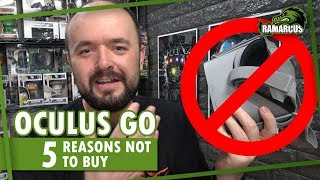 Oculus Go // 5 Reasons NOT to buy the Oculus Go!