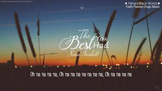 [Lyrics+Vietsub] The Best You Had - Nina Nesbitt