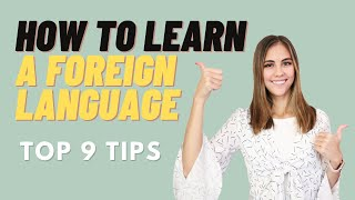 Learning a New Foreign Language - Top 9 Tips.