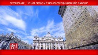 Papst Franziskus - Petersplatz - Heilige Messe mit Heiligsprechungen und Angelus 2018-10-14