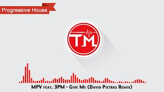 MPV feat. 3PM - Give Me (David Pietras Remix)