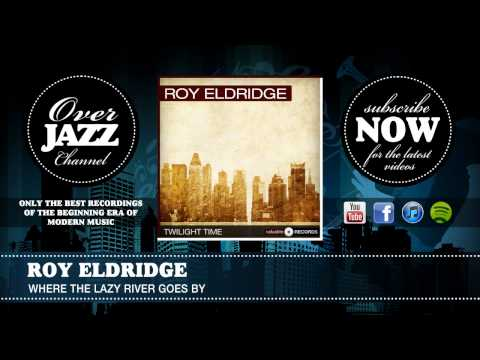 Roy Eldridge - Where The Lazy River Goes By (1937)