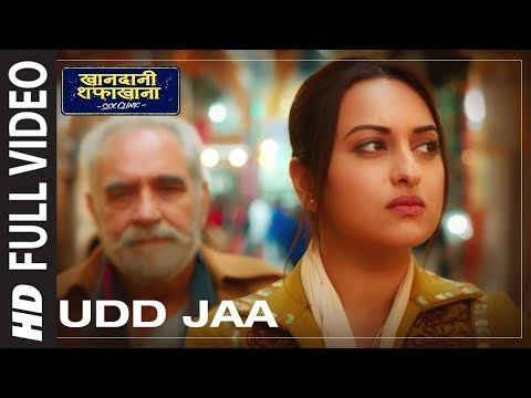 Udd Jaa Full Song | Khandaani Shafakhana | Sonaksh