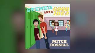 Mitch Rossell Seemed Like A Good Idea