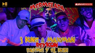 Mermelada - J King y Maximan feat. Reykon y Dayme y El High (Video)