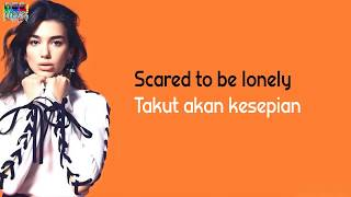 Scared To Be Lonely - Dua Lipa & Martin Garrix ( Lirik Dan Terjemahan Indonesia)