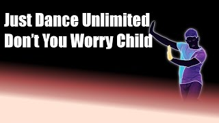 Just Dance Unlimited: Don't You Worry Child (Swedish)