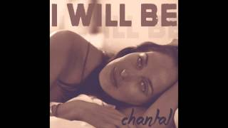 CHANTAL - I Will Be [Official Audio]
