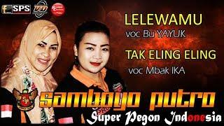 SAMBOYO PUTRO Lagu Super Pegon Indonesia - Lelewamu Voc Bu Yayuk - Tak Eling Eling Voc Mbak IKA