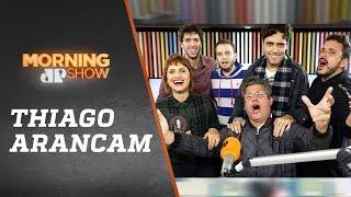 Thiago Arancam - Morning Show - 21/03/19