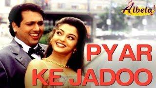 Pyaar Ke Jadoo - Video Song | Albela | Govinda & Aishwariya Rai | Alka Yagnik & Udit Narayan