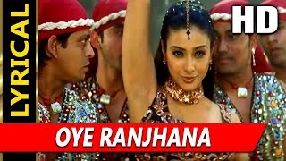 Oye Ranjhana With Lyrics | Maa Tujhhe Salaam 2002 Songs