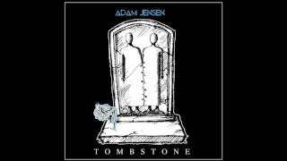 "Adam Jensen - ""Tombstone"" (Official Audio and Lyrics)"