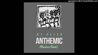 Dj Clizo   Anthemic (Broken Beat)