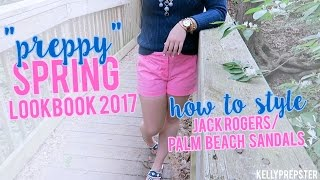HOW TO STYLE JACK ROGERS/ PALM BEACH SANDALS!! PREPPY SPRING LOOKBOOK || Kellyprepster
