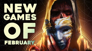 Top 10 NEW Games of February 2017