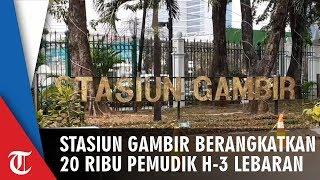 H-3 Lebaran Stasiun Gambir Jakarta Berangkatkan 22.650 Pemudik