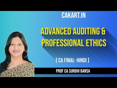 Advanced Auditing &  Professional Ethics by Prof Surbhi Bansal