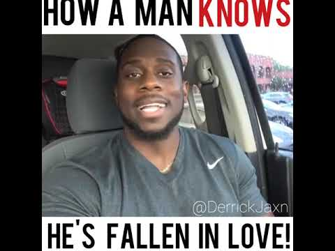 HOW A MAN KNOWS HE'S FALLEN IN LOVE!