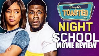 NIGHT SCHOOL MOVIE REVIEW (Starring Kevin Hart and Tiffany Haddish)