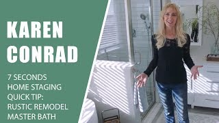 How To Design A Master Bathroom I 7 Seconds   Home Staging Quick Tip - Rustic Remodel